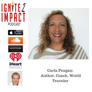 Carla Feagan: Transform Your Trauma to Power, Passion, and Positivity Ep. 47