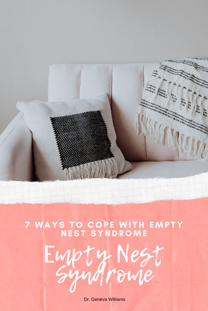 7 WAYS TO COPE WITH EMPTY NEST SYNDROME-Dr Geneva Speaks